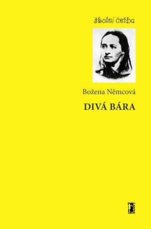 Divá Bára - Božena Němcová