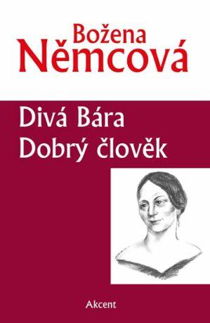 Divá Bára, Dobrý člověk - Božena Němcová