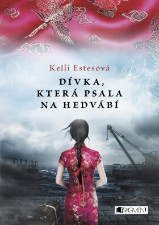 Dívka, která psala na hedvábí - Kelli Estes