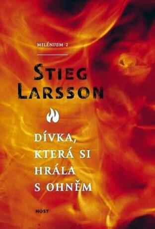 Dívka, která si hrála s ohněm (brož.) - Stieg Larsson