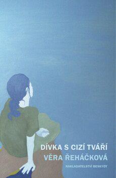 Dívka s cizí tváří - Věra Řeháčková
