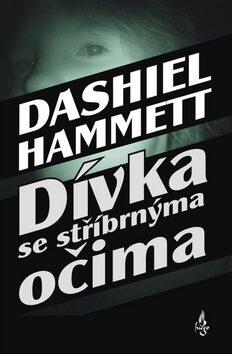 Dívka se stříbrnýma očima - Dashiell Hammett