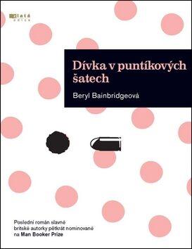 Dívka v puntíkových šatech - Beryl Bainbridgeová