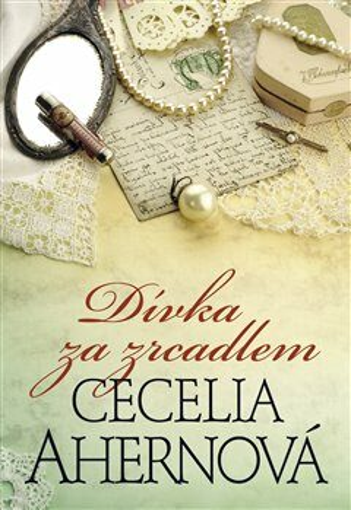 Dívka za zrcadlem - Cecelia Ahern