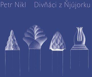 Divňáci z Ňjújorku - Petr Nikl
