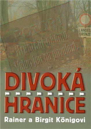 Divoká hranice - Königovi Rainer a Birgit