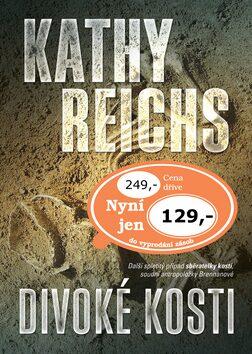 Divoké kosti - Kathy Reichs