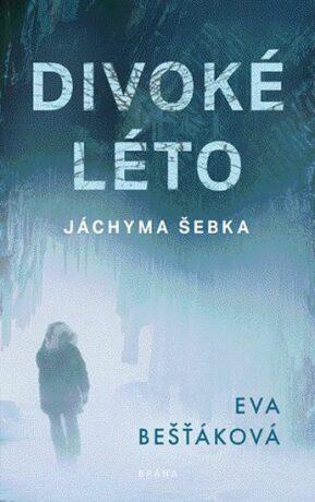 Divoké léto Jáchyma Šebka - Eva Bešťáková