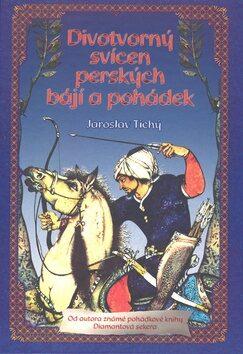 Divotvorný svícen perských bájí a pohádek - Jaroslav Tichý