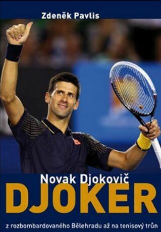 Djoker Novak Djokovič - Zdeněk Pavlis