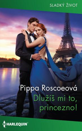 Dlužíš mi to, princezno! - Pippa Roscoe