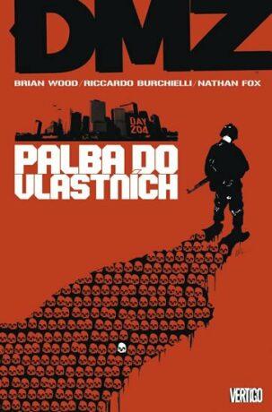 DMZ 4: Palba do vlastních - Brian Wood, Riccardo Burchielli