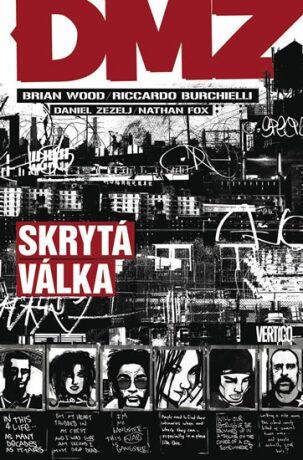 DMZ 5: Skrytá válka - Brian Wood, Riccardo Burchielli