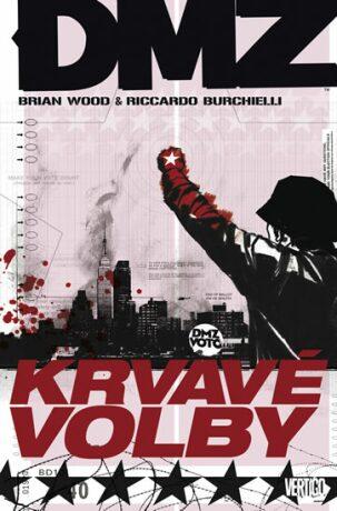 DMZ 6: Krvavé volby - Brian Wood, Riccardo Burchielli