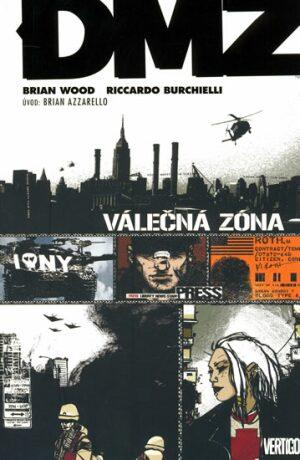 DMZ: Válečná zóna - Brian Wood, Riccardo Burchielli