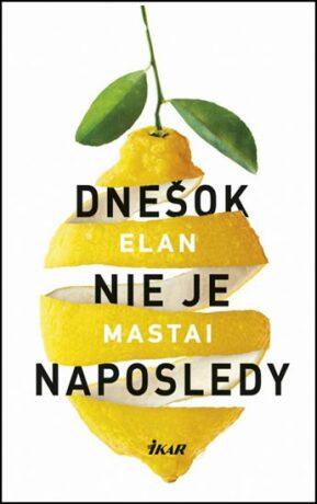 Dnešok nie je naposledy - Elan Mastai