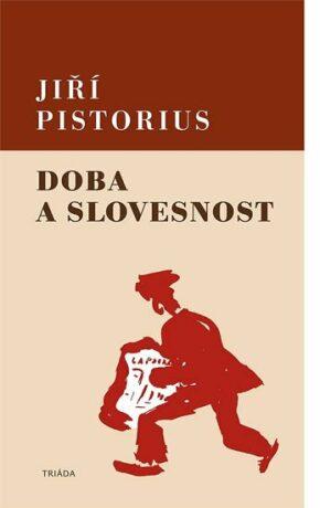 Doba a slovesnost - Jiří Pistorius