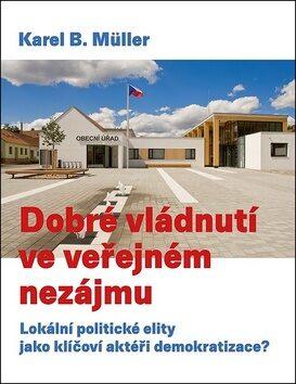 Dobré vládnutí ve veřejném nezájmu - Karel B. Müller