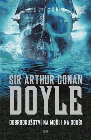 Dobrodružství na moři i na souši - Arthur Conan Doyle,