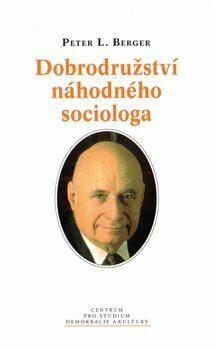 Dobrodružství náhodného sociologa - Peter L. Berger