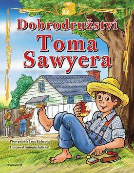 Dobrodružství Toma Sawyera – pro děti - Jana Eislerová