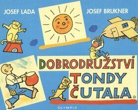 Dobrodružství Tondy Čutala - Josef Lada, Josef Brukner