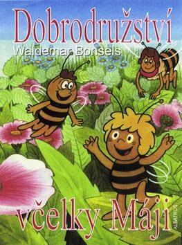 Dobrodružství včelky Máji - Waldemar Bonsels
