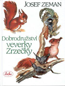 Dobrodružství veverky Zrzečky - Karel Svolinský, Josef Zeman