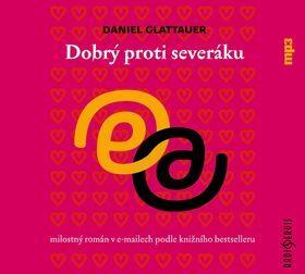 Dobrý proti severáku - Daniel Glattauer - audiokniha