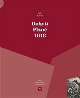 Dobytí Plzně 1618 - Jan Kilián