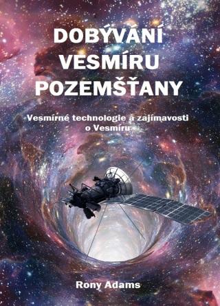 Dobývání vesmíru pozemšťany - Rony Adams