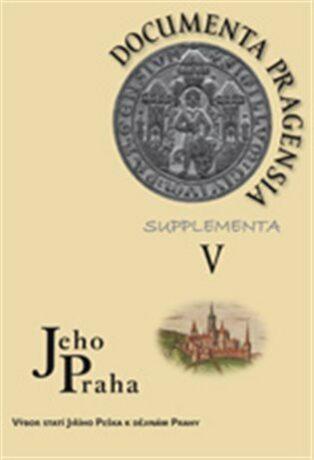 Documenta Pragensia Supplementa V. - Kolektiv