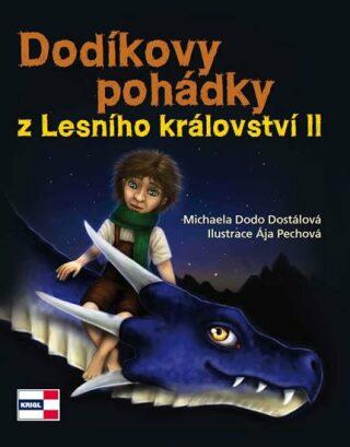 Dodíkovy pohádky z Lesního království II - Michaela Dostalová, Pechová Ája
