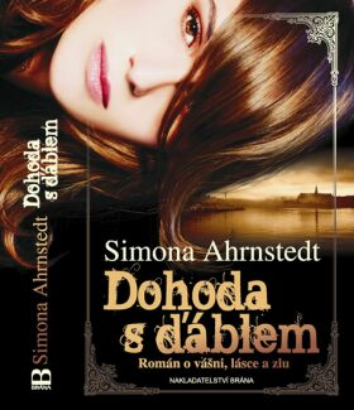 Dohoda s ďáblem - Román o vášni, lásce a zlu - Simona Ahrnstedtová