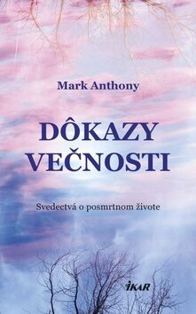 Dôkazy večnosti - Mark Anthony