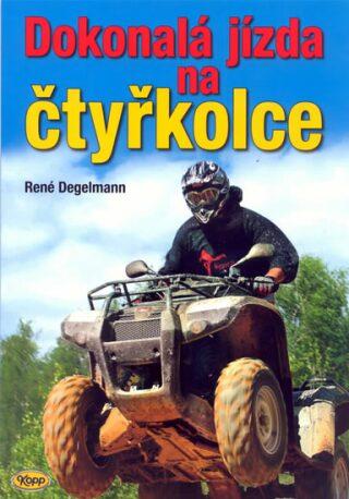 Dokonalá jízda na čtyřkolce - Degelmann René