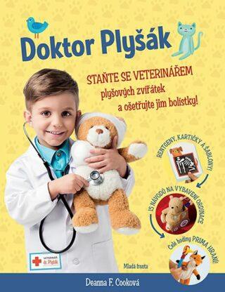 Doktor Plyšák Staňte se veterinářem - Cooková Deanne F.
