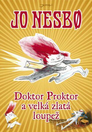 Doktor Proktor a velká loupež zlata - Jo Nesbø