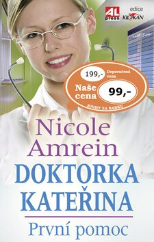 Doktorka Kateřina První pomoc - Nicole Amrein