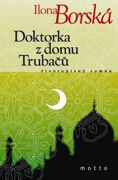 Doktorka z domu Trubačů - Ilona Borská