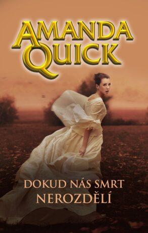 Dokud nás smrt nerozdělí - Amanda Quick