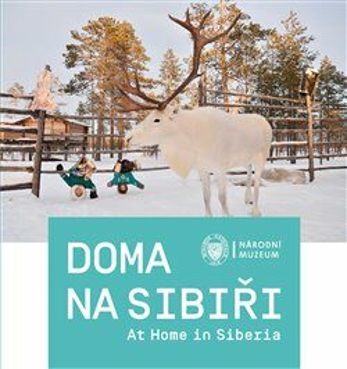 Doma na Sibiři / At Home in Siberia - Gabriela Jungová