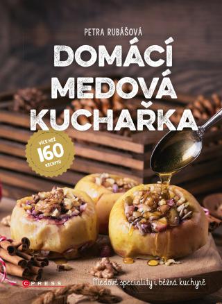 Domácí medová kuchařka - Petra Rubášová - e-kniha