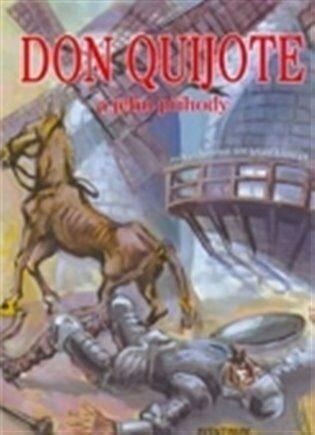 Don Quijote a jeho příběhy - Hrdina Miroslav, Gaudore Pavel
