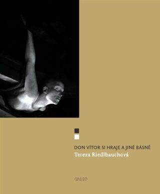 Don Vítor si hraje a jiné básně - Tereza Riedlbauchová