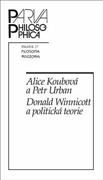 Donald Winnicott a politická teorie - Petr Urban, Alice Koubová