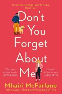 Don´t You Forget About Me - Mhairi McFarlane