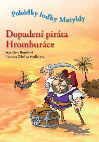 Dopadení piráta Hromburáce - Stanislava Bumbová, Zdeňka Študlarová