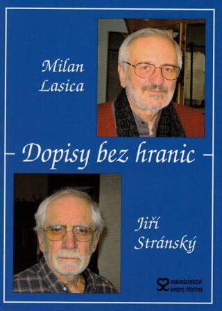Dopisy bez hranic - Jiří Stránský, Milan Lasica