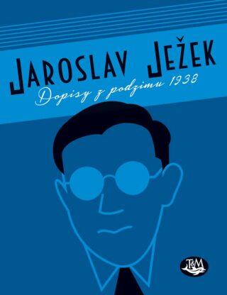Dopisy z podzimu 1938 - Jaroslav Ježek